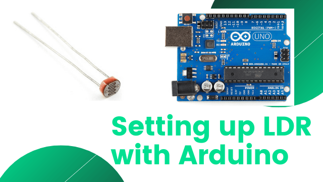 Setting up a LDR Sensor with Arduino