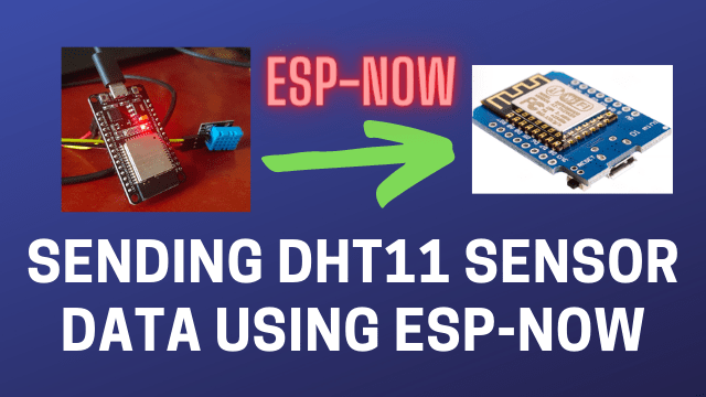 DHT11 Sensor with ESP-NOW and ESP32