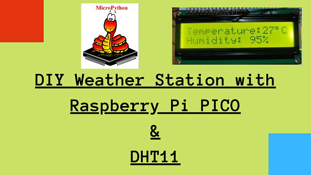 Weather Station with Raspberry Pi PICO and DHT11